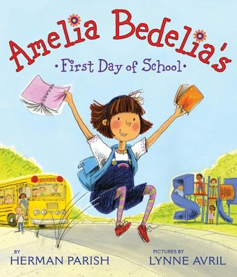 Amelia Bedelia's First Day of School By Parish, Herman