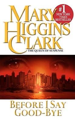 Before I Say Good-bye By Clark, Mary Higgins