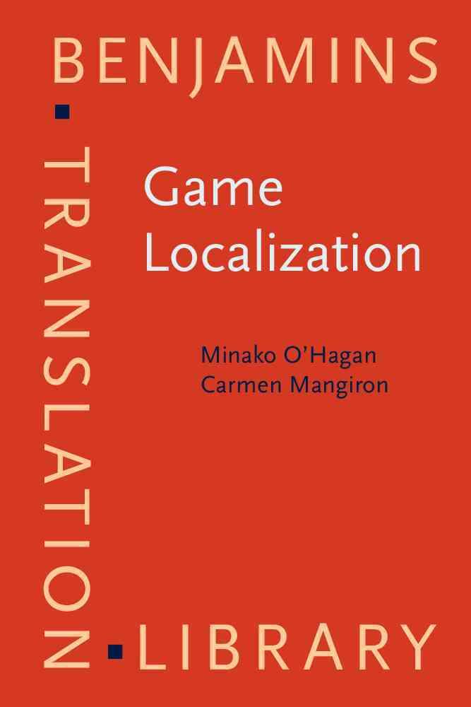 Game Localization By O'Hagan, Minako/ Mangiron, Carmen